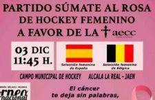 El hockey femenino se volcará en Alcalá la Real con la investigación contra el cáncer de mama