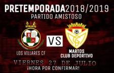 El Martos CD disputará su primer amistoso ante Los Villares CF